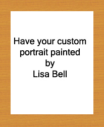 Have your custom pet portrait painted by Lisa Bell.  Portraits in Oil, Pastel, Acrylic,Watercolor, Charcoal and Pen & Ink