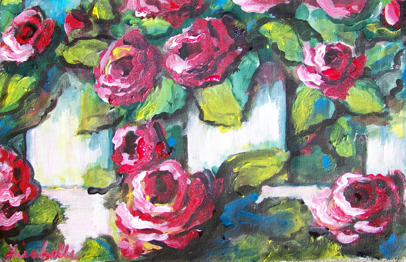 Roses on a Picket Fence by Lisabelle 2009, acrylic on canvas, Garden art, Flower Paintings by Lisabelle, Think Spring Painting Series by Lisabelle 2009, Prints Available